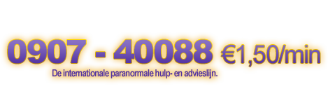 0907-40088 €1,50/min. Starmediums, de internationale paranormale hulp- en advieslijn.
